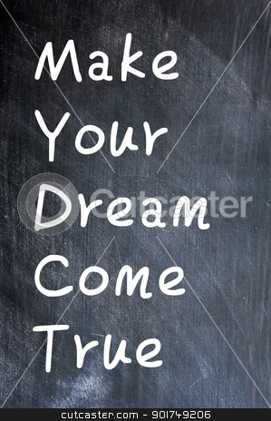 Make Your Dream Come True stock photo, Make Your Dream Come True - written with white chalk on a smudged blackboard background by John Young