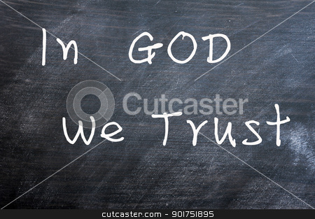 In God we trust stock photo, In God we trust - written with chalk on a smudged blackboard background by John Young