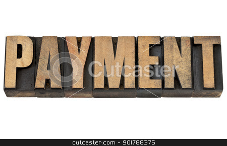 payment word in wood type stock photo, payment word - financial concept - isolated text in vintage letterpress wood type by Marek Uliasz