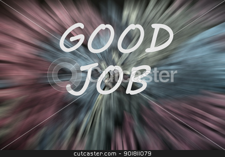 Good job written on a blurred background with motion rays stock photo, Good job written on a blurred background with colorful motion rays by John Young