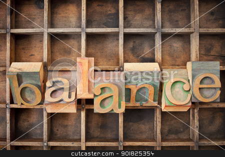 balance word in wood type stock photo, balance word in twisted vintage letterpress wood type against a grunge typesetter box by Marek Uliasz