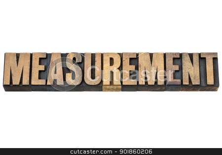 measurement word in wood type stock photo, measurement - isolated word in vintage letterpress wood type by Marek Uliasz