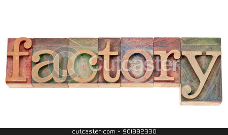 factory word in wood type stock photo, factory - isolated word in vintage letterpress wood type stained by color inks by Marek Uliasz