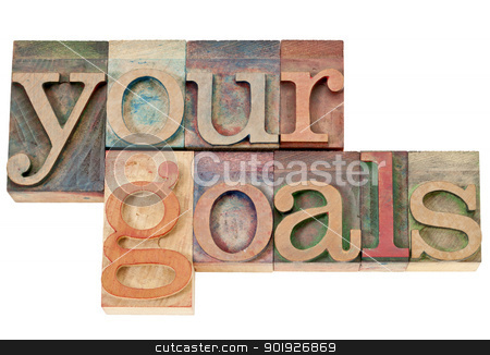 your goals in wood type stock photo, your goals - isolated words in vintage letterpress wood type stained by color inks by Marek Uliasz