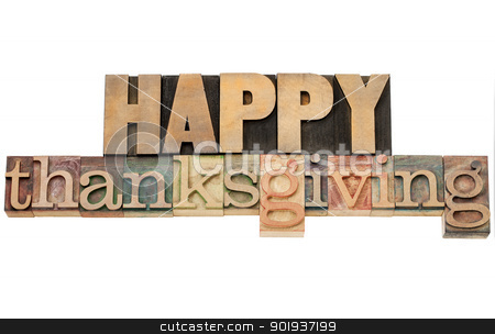 Happy Thanksgiving in wood type stock photo, Happy Thanksgiving  - isolated text in vintage wood letterpress printing blocks by Marek Uliasz