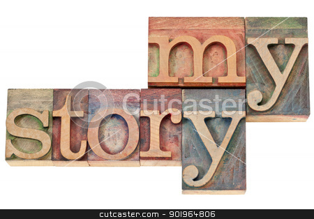 my story - words in wood type stock photo, my story - isolated text in vintage letterpress wood type printing blocks by Marek Uliasz