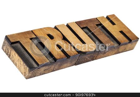 truth word in letterpress wood type stock photo, truth - isolated word in vintage  letterpress wood type by Marek Uliasz