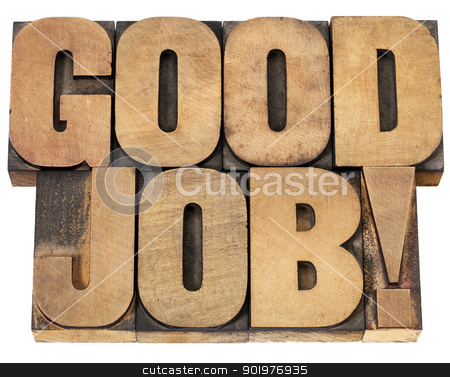 good job in wood type stock photo, good job exclamation - isolated text in vintage letterpress wood type by Marek Uliasz