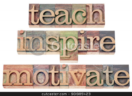 teach, inspire, motivate stock photo, teach, inspire, motivate  - a collage of isolated words in vintage letterpress wood type by Marek Uliasz
