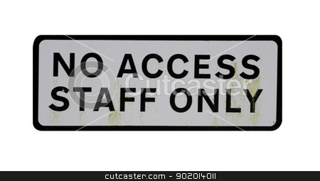 No access staff only sign stock photo, Old no access staff only sign isolated on white background. by Martin Crowdy