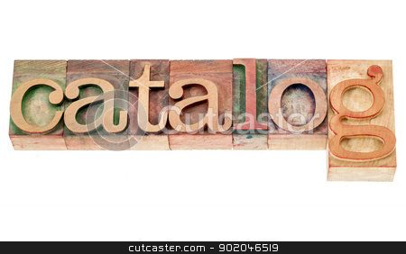 catalog word in wood type stock photo, catalog - isolated word in vintage letterpress wood type blocks by Marek Uliasz