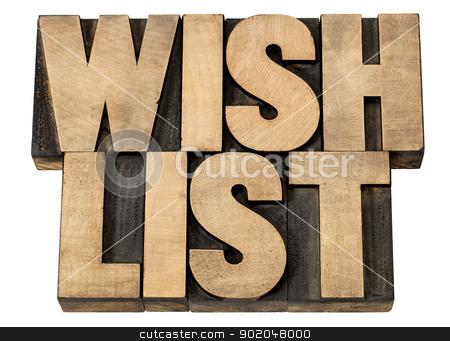 wish list in wood type stock photo, wish list - isolated phrase in vintage letterpress wood type blocks by Marek Uliasz