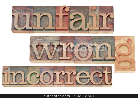 unfair, wrong, incorrect stock photo, unfair, wrong, incorrect - negative words - isolated text in vintage letterpress wood type blocks by Marek Uliasz