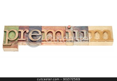 premium word in wood type stock photo, premium - isolated word in vintage letterpress wood type printing blocks by Marek Uliasz