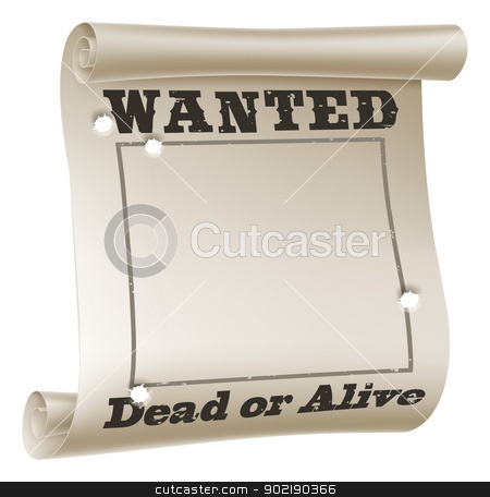 Wanted poster stock vector clipart, A blank wanted poster with text saying wanted dead or alive and bullet holes  by Christos Georghiou