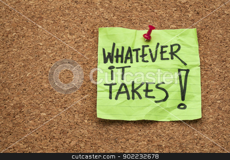 whatever it takes  stock photo, whatever it takes - motivational slogan - handwriting on a sticky note posted on a cork board by Marek Uliasz