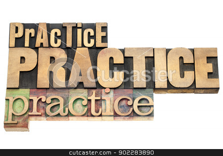 practice - motivation concept stock photo, practice, practice, practice - motivation concept - isolated text in vintage letterpress wood type printing blocks, a variety of fonts by Marek Uliasz