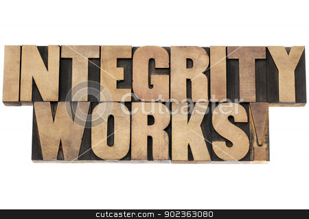 integrity works in wood type stock photo, integrity works - isolated text in vintage letterpress wood type printing blocks by Marek Uliasz