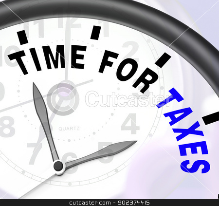 Time For Taxes Message Shows Taxation Due stock photo, Time For Taxes Message Showing Taxation Due by stuartmiles