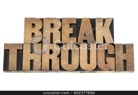 breakthrough word in wood type stock photo, breakthrough word - isolated text in letterpress wood type printing blocks by Marek Uliasz