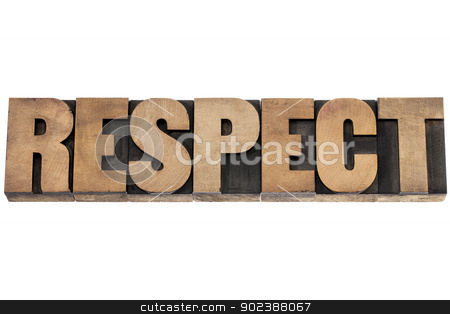 respect word in wood type stock photo, respect - isolated word in vintage letterpress wood type printing blocks by Marek Uliasz