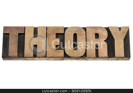 theory word in wood type stock photo, theory - science concept - isolated word in vintage letterpress wood type printing blocks by Marek Uliasz