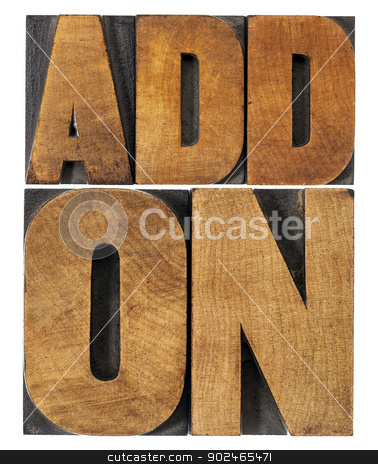 addon (add-on) in wood type stock photo, addon (add-on)- computer software component or application - isolated text in vintage letterpress wood type printing blocks by Marek Uliasz