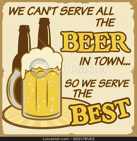 We can't serve all the beer poster stock vector clipart, We can't serve all the beer vintage grunge poster, vector illustrator by radubalint