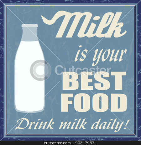 Milk is your best food  stock vector clipart, Milk is your best food vintage grunge poster, vector illustrator by radubalint