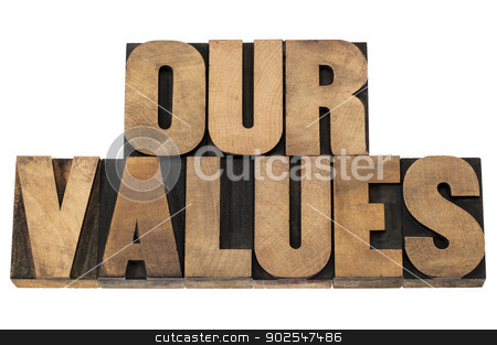 our values in wood type stock photo, our values - isolated text in letterpress wood type printing blocks by Marek Uliasz