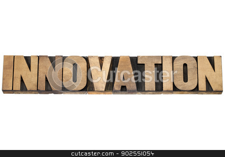 innovation word in wood type stock photo, innovation word - isolated text in letterpress wood type printing blocks by Marek Uliasz