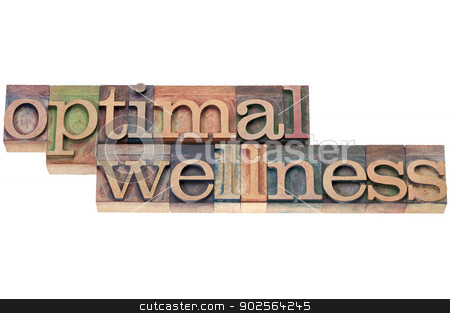 optimal wellness in wood type stock photo, optimal wellness - health concept  - isolated text in letterpress wood type printing blocks by Marek Uliasz