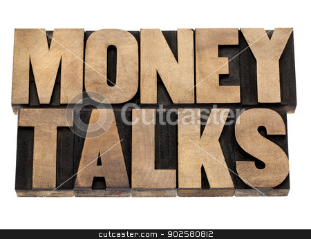 money talks in wood type stock photo, money talks - financial concept  - isolated text in letterpress wood type by Marek Uliasz