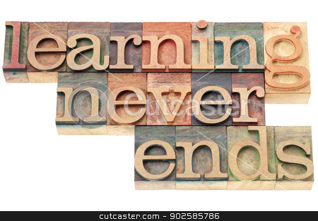 learning never ends stock photo, learning never ends - continuous education concept  - isolated text in letterpress wood type by Marek Uliasz