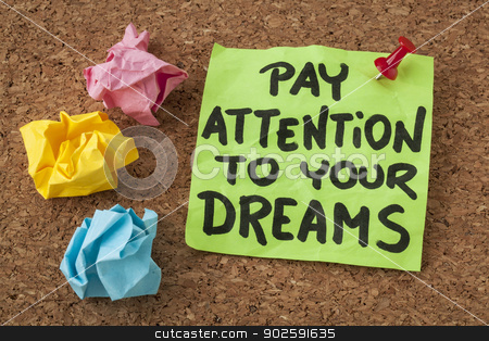 pay attention to your dreams stock photo, pay attention to your dreams- motivation or self improvement concept - handwriting on colorful sticky notes by Marek Uliasz