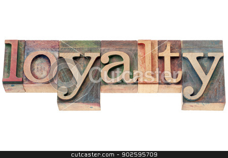 loyalty word in wood type stock photo, loyalty  - isolated text in letterpress wood type by Marek Uliasz