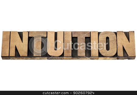 intuition word in wood type stock photo, intuition word  - isolated text in letterpress wood type by Marek Uliasz