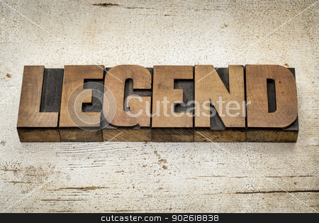 legend word in wood type stock photo, legend word in vintage letterpress wood type on a grunge painted barn wood background by Marek Uliasz