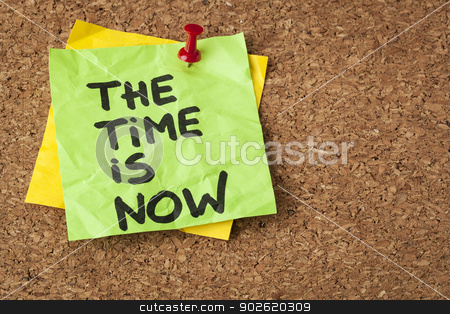 the time is now stock photo, the time is now - motivational reminder on a green sticky note by Marek Uliasz