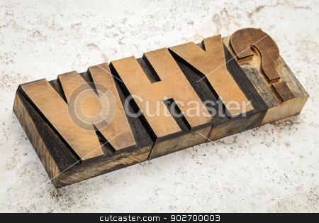 why question in wood type stock photo, why question in vintage letterpress wood type on a ceramic tile background by Marek Uliasz