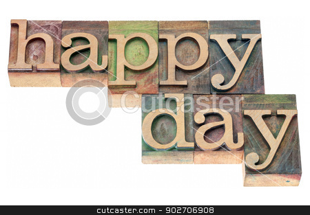 happy day typography stock photo, happy day - isolated text in vintage letterpress wood type printing blocks by Marek Uliasz