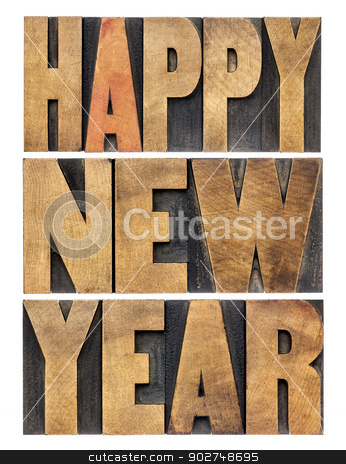 Happy New Year stock photo, Happy New Year greetings or wishes - isolated text in vintage letterpress wood type blocks by Marek Uliasz