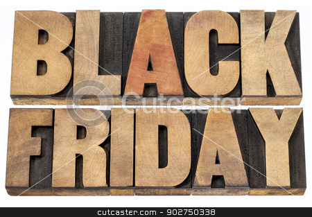 Black Friday shopping concept stock photo, Black Friday is the day following Thanksgiving Day in the United States, often regarded as the beginning of the Christmas shopping season.  Isolated text in letterpress wood type. by Marek Uliasz