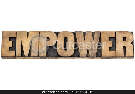 empower word in wood type stock photo, empower word - isolated text in letterpress wood type by Marek Uliasz