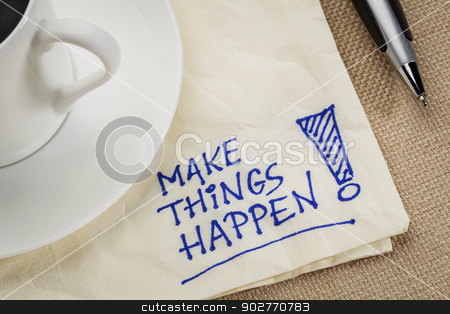 Make things happen stock photo, Make things happen motivational reminder - handwriting on a napkin with coffee cup by Marek Uliasz
