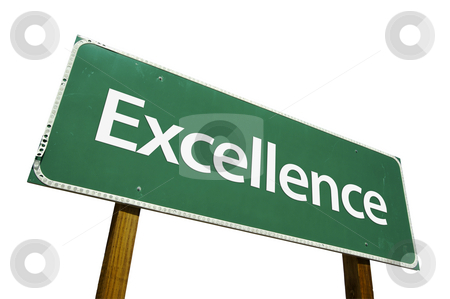 Excellence Road Sign with Clipping Path stock photo, Excellence Road Sign isolated on White with Clipping Path by Andy Dean