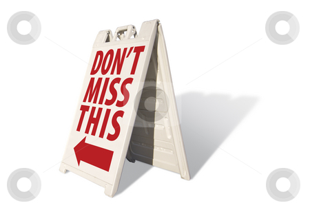 Don't Miss This Tent Sign stock photo, Don't Miss This Tent Sign Isolated on a White Background. by Andy Dean