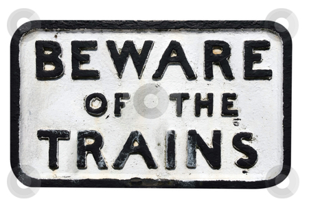 Warning stock photo, Old sign on railway track warning of trains by Paul Phillips