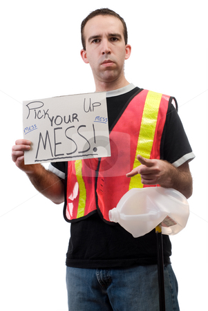 Pick Up Your Mess stock photo, Garbage volunteer worker holding a sign that says pick up your mess, isolated against a white background by Richard Nelson