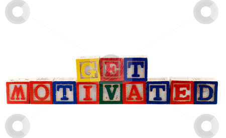 Get Motivated stock photo, The words get motivated, spelled using colorful baby blocks, isolated against a white background by Richard Nelson